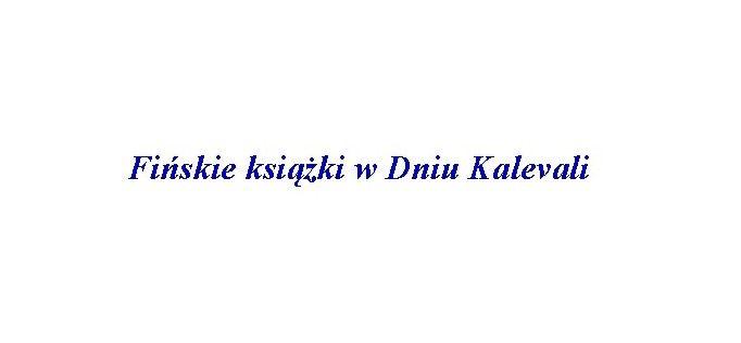 Fińskie książki w Dniu Kalevali